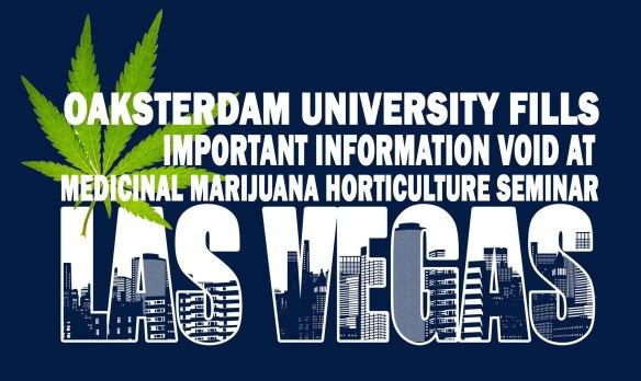 Oaksterdam University held its marijuana horticulture seminar in Las Vegas in March 2015